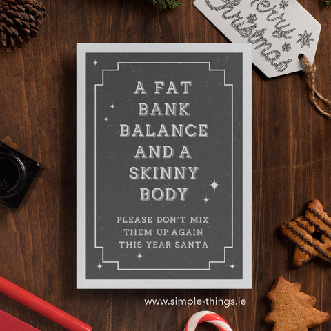A Fat Bank Balance And A Skinny Body, Please Don't Mix Them Up Again This Year Santa