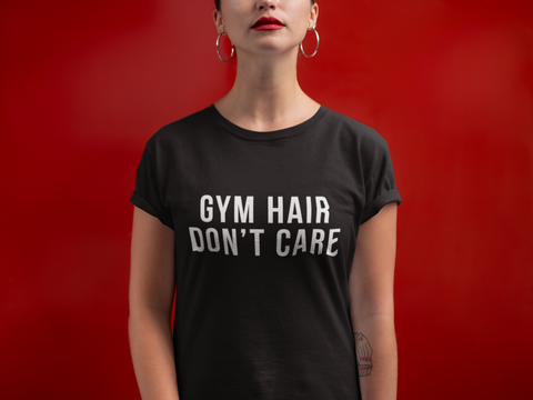 Gym Hair Don't Care, Slogan T-Shirt - SimpleThingsCards