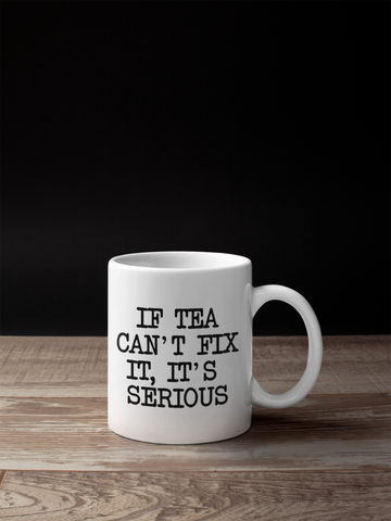 If Tea Can't Fix It, Its Serious - SimpleThingsCards