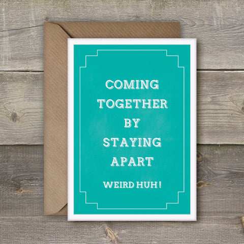 Coming Together by Staying Apart, Weird Huh?! - SimpleThingsCards