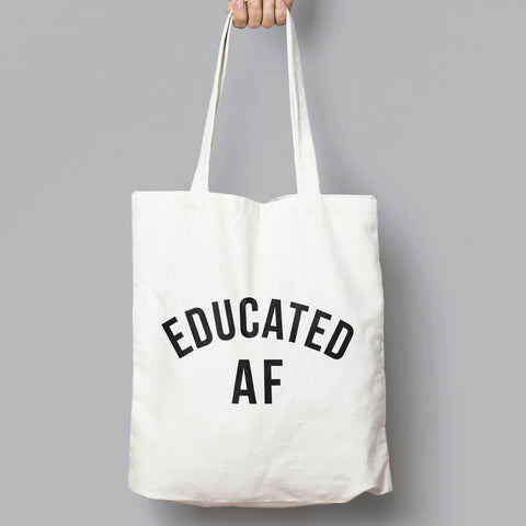 Educated AF,  Fun Slogan Tote Bag - SimpleThingsCards