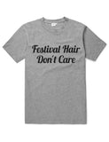 Festival Hair, Don't Care. Funny Unisex Slogan T-Shirt - SimpleThingsCards