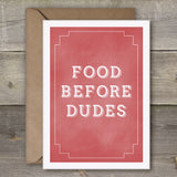 Food Before Dudes - SimpleThingsCards