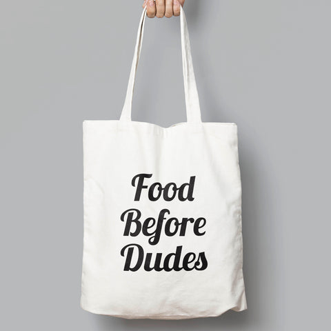 Food Before Dudes Slogan Tote Bag - SimpleThingsCards