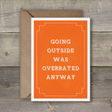 Going outside was overrated anyway card - SimpleThingsCards