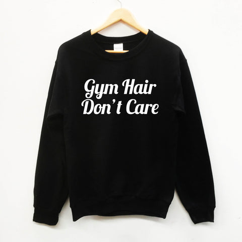 Gym Hair Don't Care slogan sweatshirt - SimpleThingsCards