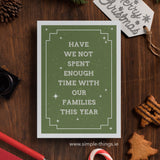 Have We Not Spent Enough Time With Our Families This Year