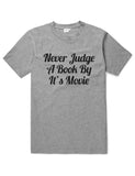 Never Judge a Book by It's Movie, Funny Unisex Slogan T-Shirt - SimpleThingsCards