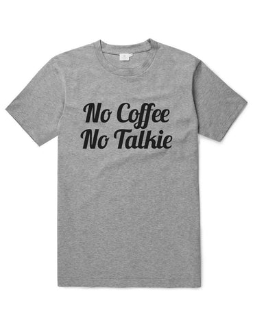 No Coffee, No Talkie, Funny Unisex Slogan T-Shirt - SimpleThingsCards