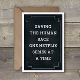 Saving The Human Race One Netflix Series at A Time card - SimpleThingsCards