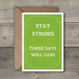 Stay Strong, These Days Will Pass card - SimpleThingsCards