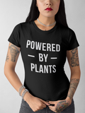 Powered By Plants, Funny Unisex Slogan T-Shirt - SimpleThingsCards