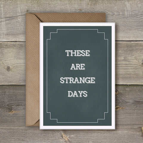 These Are Strange Days card - SimpleThingsCards
