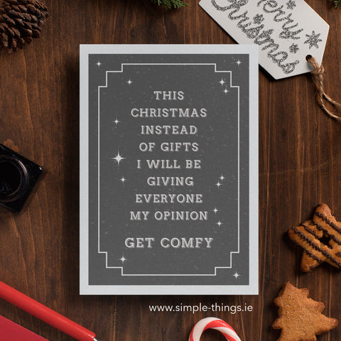 This Christmas, Instead Of Gifts, I Will Be Giving Everyone My Opinion – Get Comfy