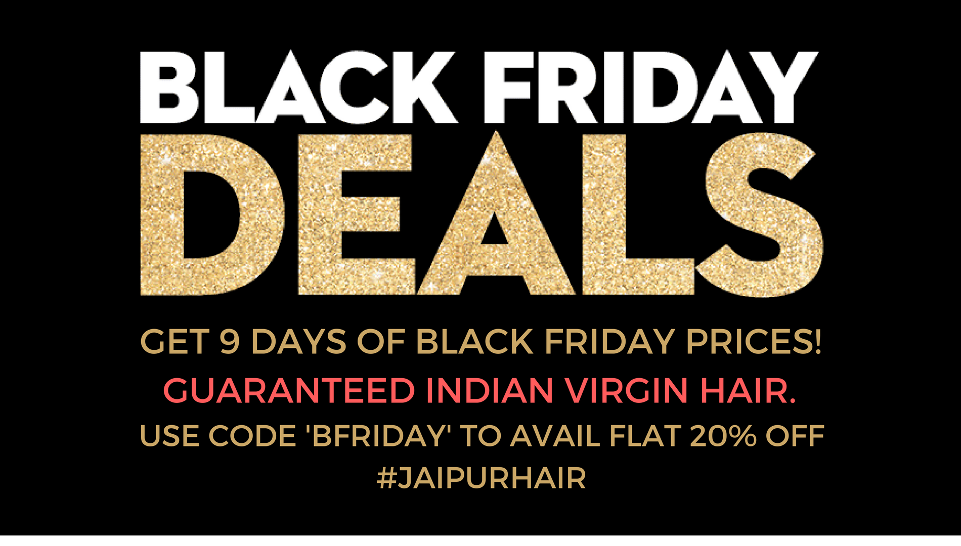 VIRGIN HAIR BLACK FRIDAY SALE 2016 CYBER MONDAY DEALS JAIPUR HAIR
