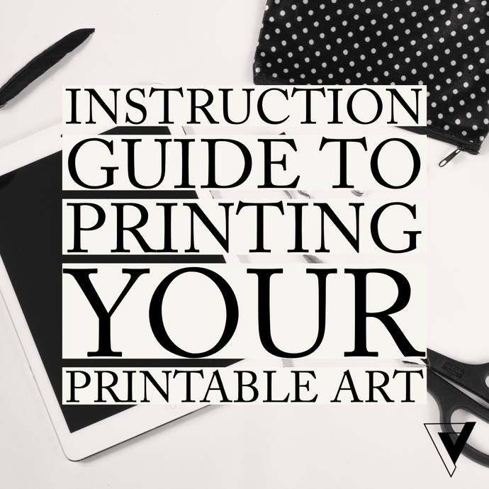Instruction Guide To Printing Your Printable Art via Etsy