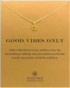 "Family Deals Necklace ""Good Vibes Only"" Attract Positivity - Dogeared Sun Necklace - Gold or Silver"