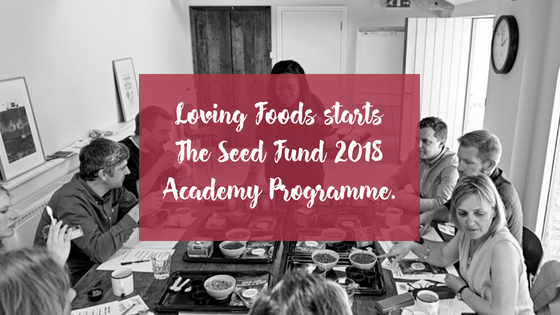 Loving Foods starts The Seed Fund 2018 Academy Programme.