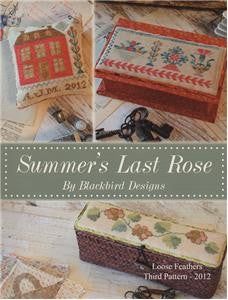 Summer's Last Rose- Part III of Loose Feathers