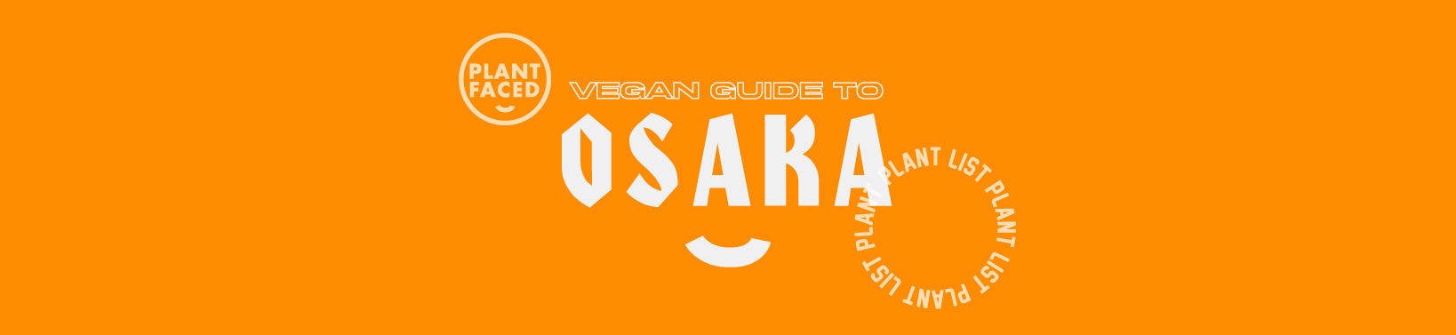 THE PLANT LIST X Vegan Guide to Osaka