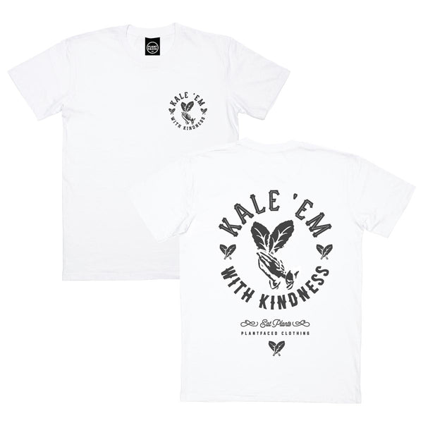 Kale 'Em With Kindness - White T-Shirt