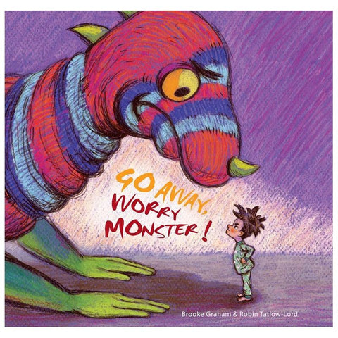 Go Away, Worry Monster! - Tea Pea Home