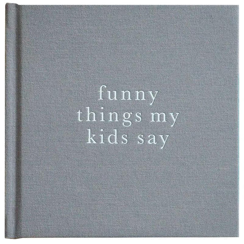 Write to Me Journal - Funny Things My Kids Say - Tea Pea Home