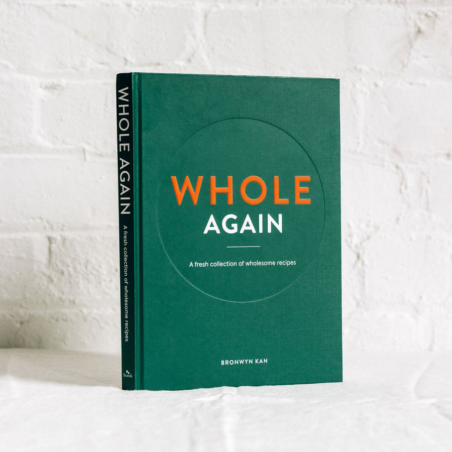 Whole Again:  Fresh Collection of Wholesome Recipes