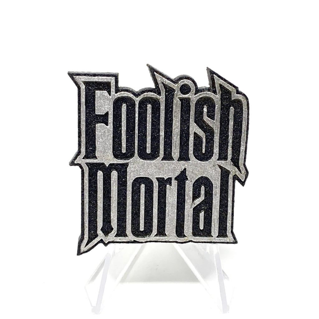 Foolish Mortal (Wood Pin) - Black/Metallic Silver