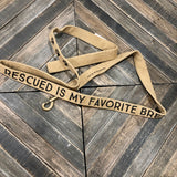 Rescued is my Favorite Breed Canvas Leash