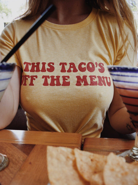 This Taco's Off The Menu | Tee