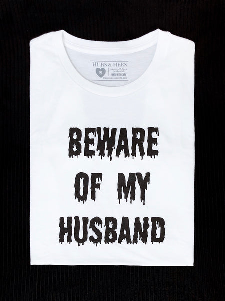 Beware of my Husband | Tee