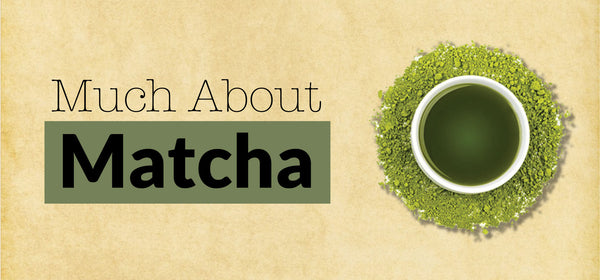 Much About Matcha