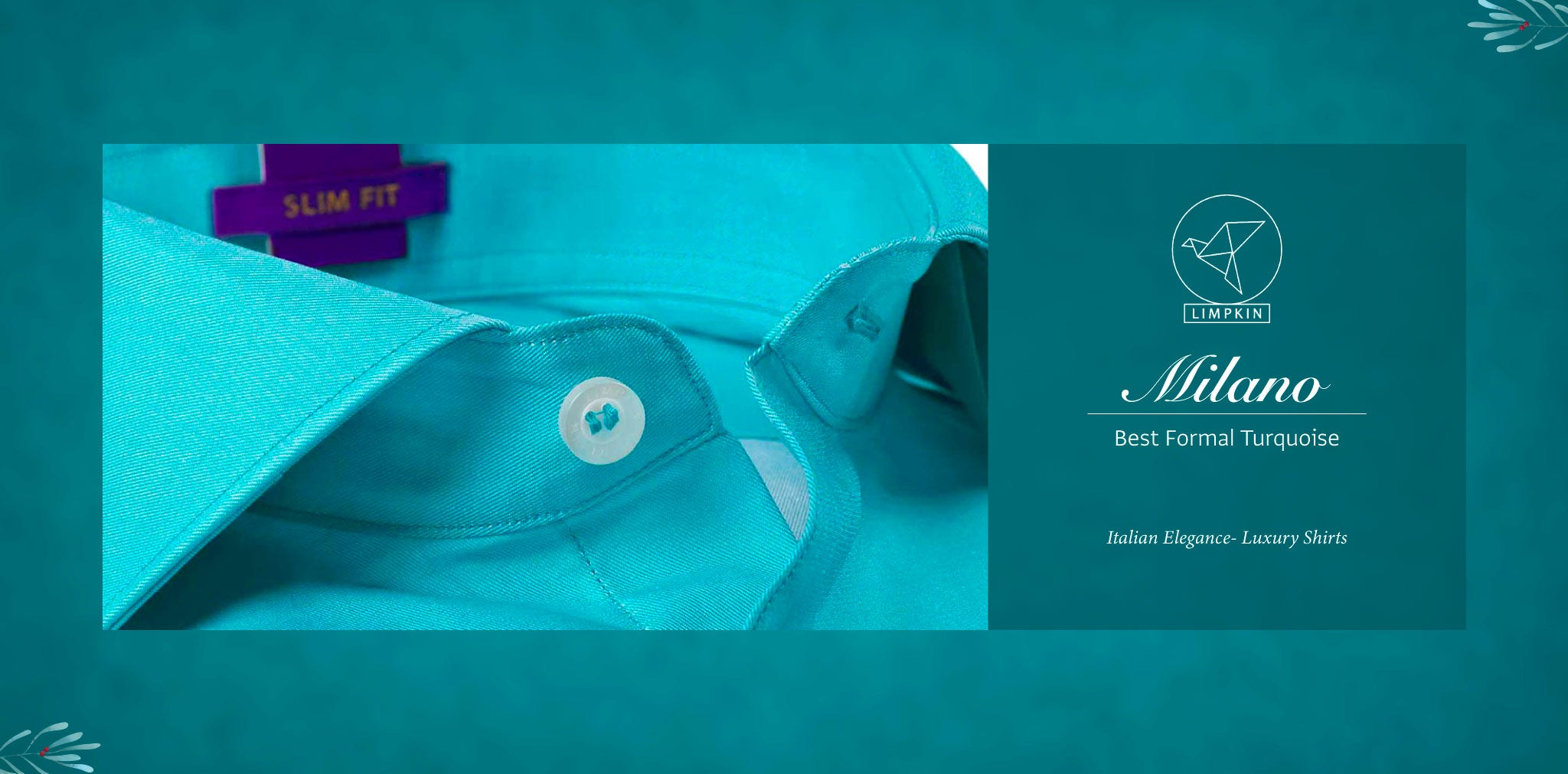 Milano- Best Formal Turquoise- 2/140 Egyptian Giza Cotton- Delivery from 26th Sept - Banner
