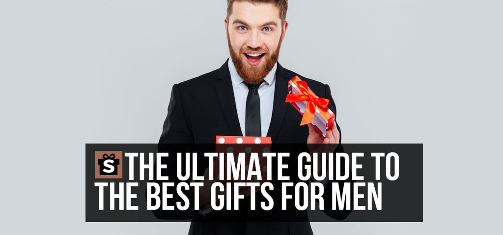 The Ultimate Guide to the Best Gifts for Men