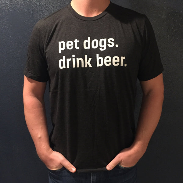 pet dogs. drink beer. unisex crew neck