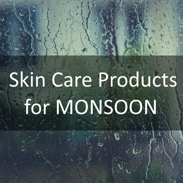 Drive Away Monsoon Skin Woes with Natural Skin Care Products
