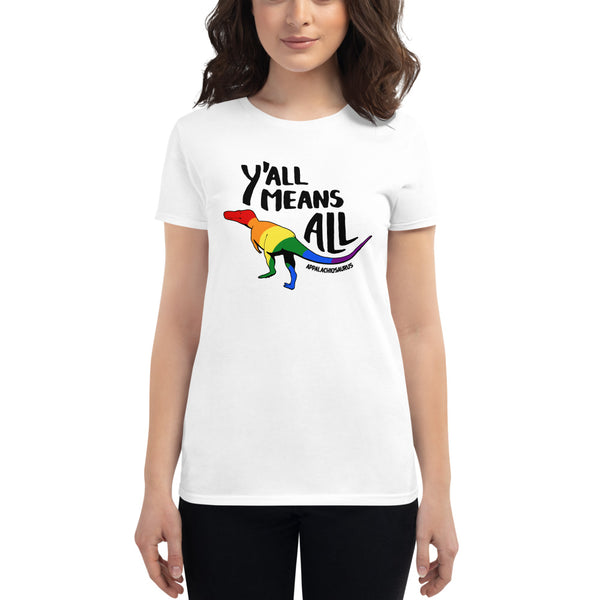 Y'all Means All dinosaur pride women's short sleeve t-shirt