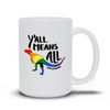 Y'all Means All dinosaur pride mug
