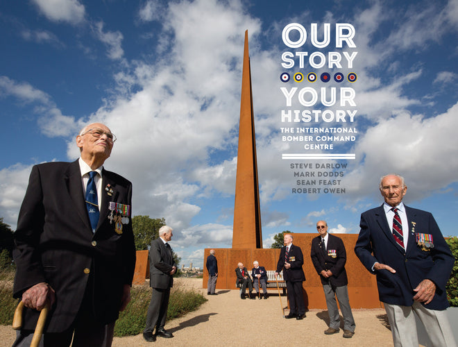 'Our Story - Your History'. International Bomber Command Centre book