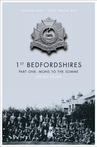 1st Bedfordshires: Pt. 1: Mons to the Somme