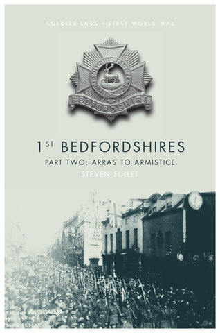 1st Bedfordshires: Pt. 2: Arras to the Armistice
