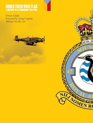 Under Their Own Flag - A History of 47 Squadron 1916 - 1946