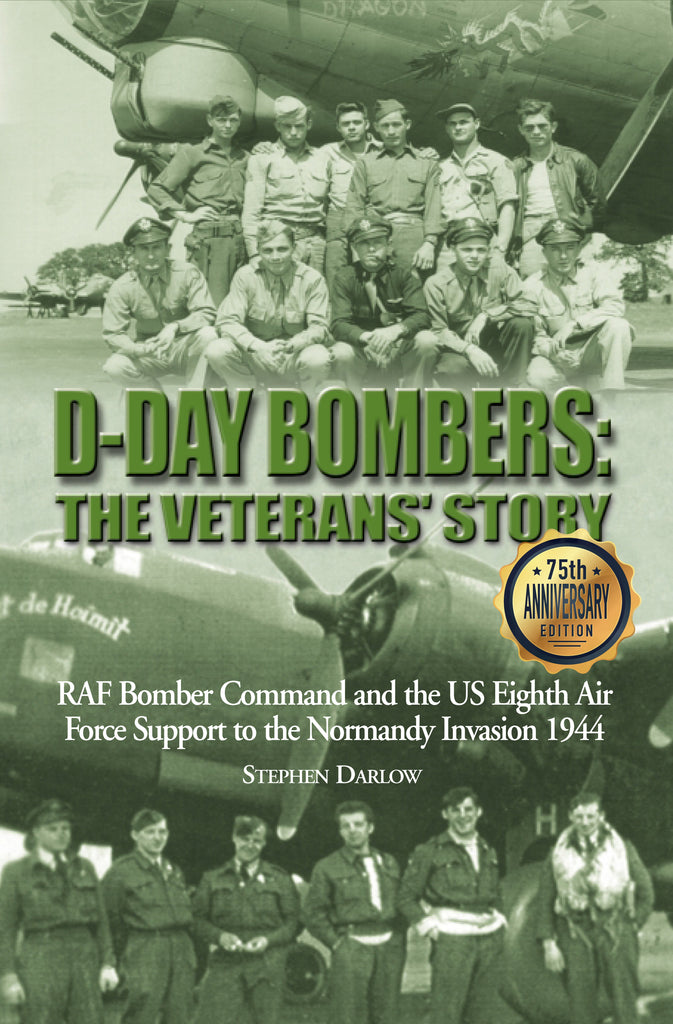 D-Day Bombers - 75th Anniversary Edition - Veteran and Author Signed