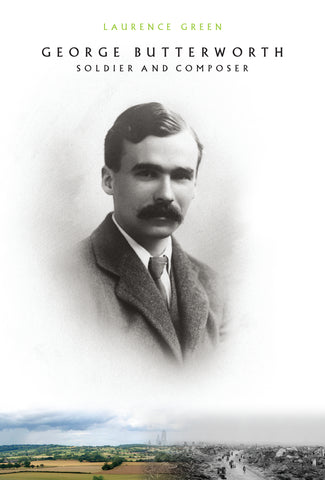 George Butterworth - Soldier and Composer