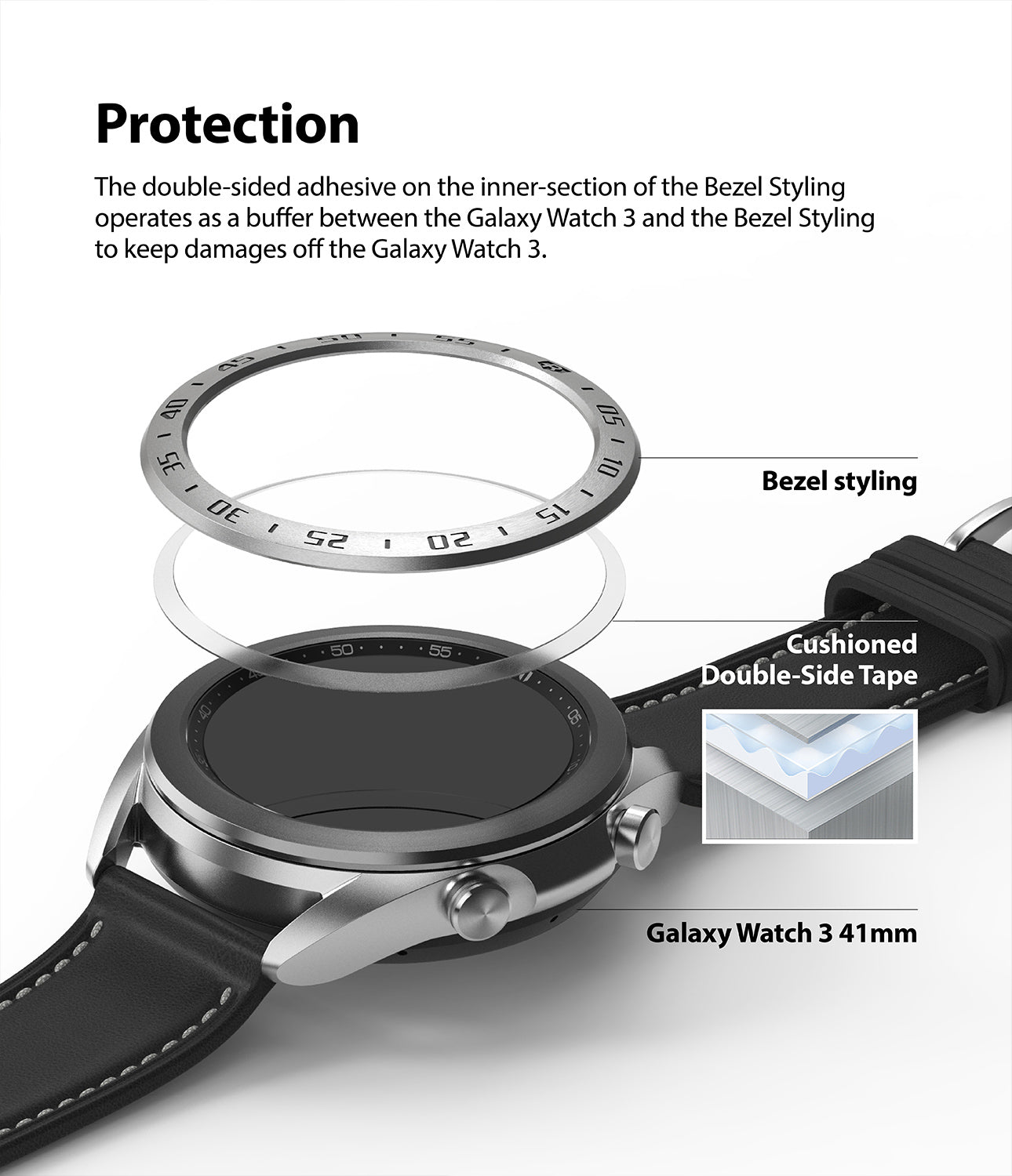 the double sided adhesive on the inner section of the bezel styling operates as a buffer between the galaxy watch 3 and the bezel styling to keep damages off the galaxy watch 3