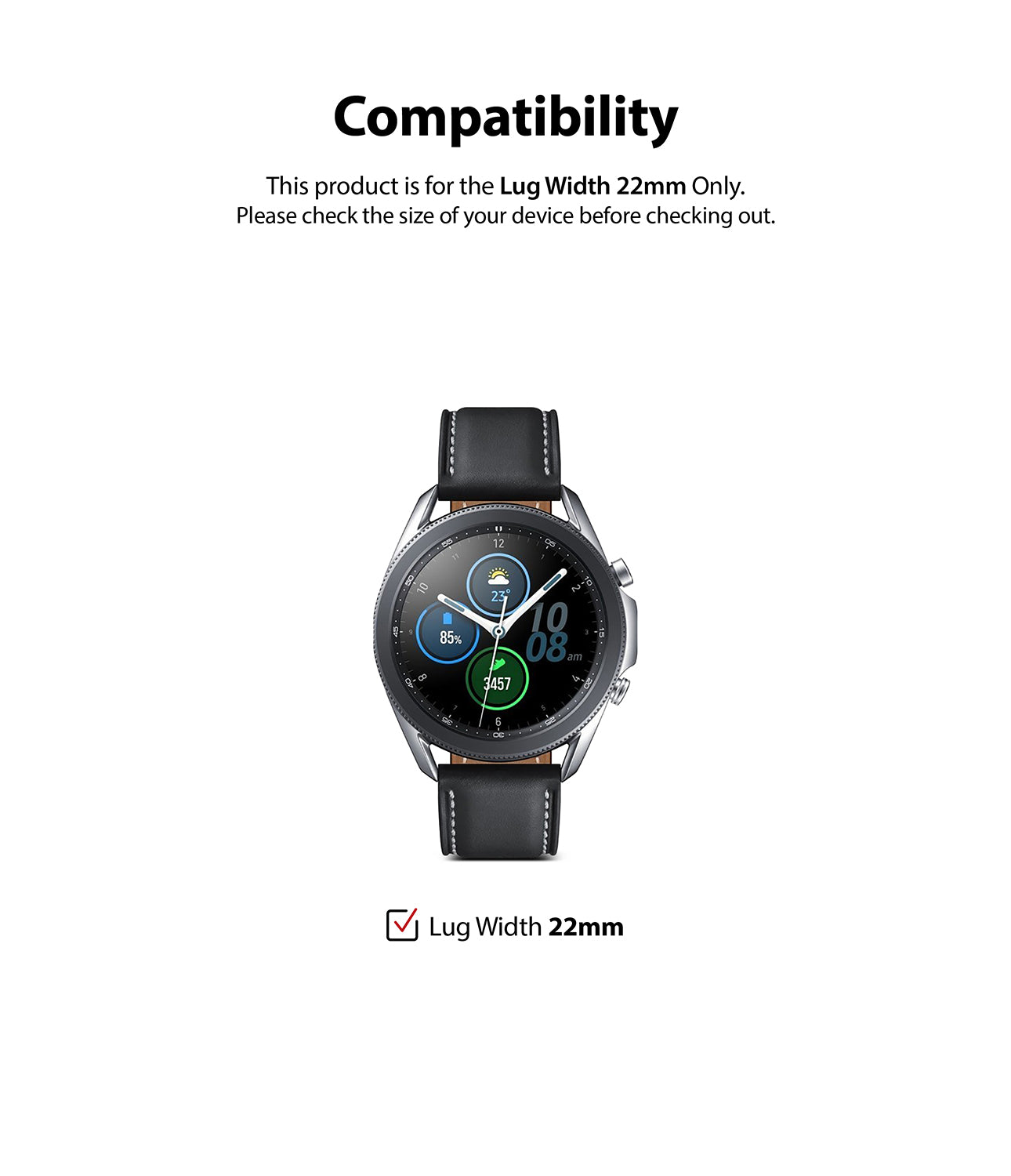 compatible only with smartwatches with lug width 22mm