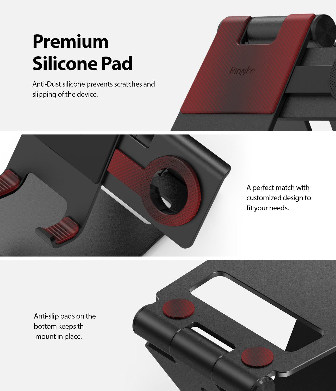 premium silicone pad to prevent sliding and the stand hold still