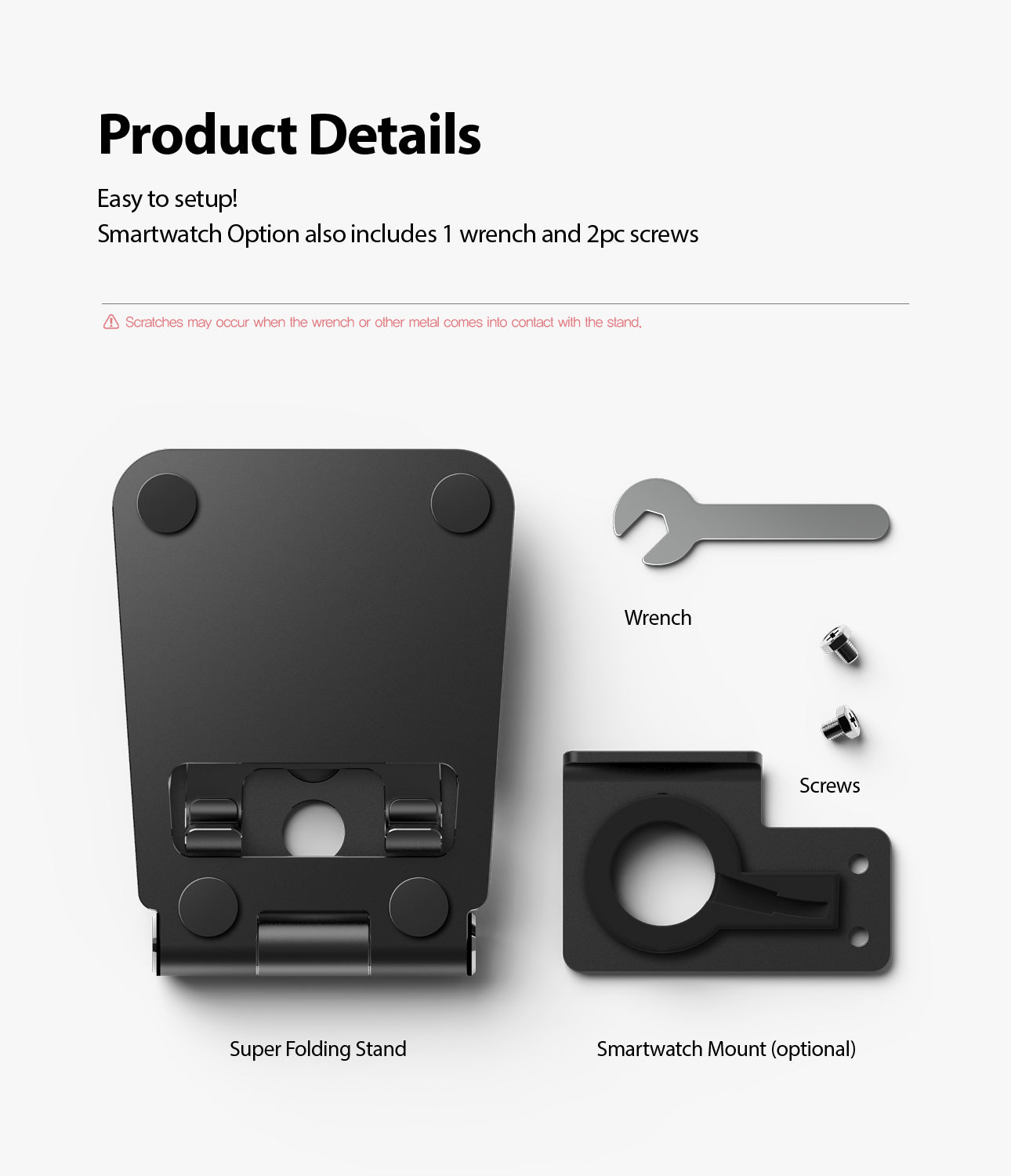 package includes super folding stand, wrench, optional smartwatch mount and screws