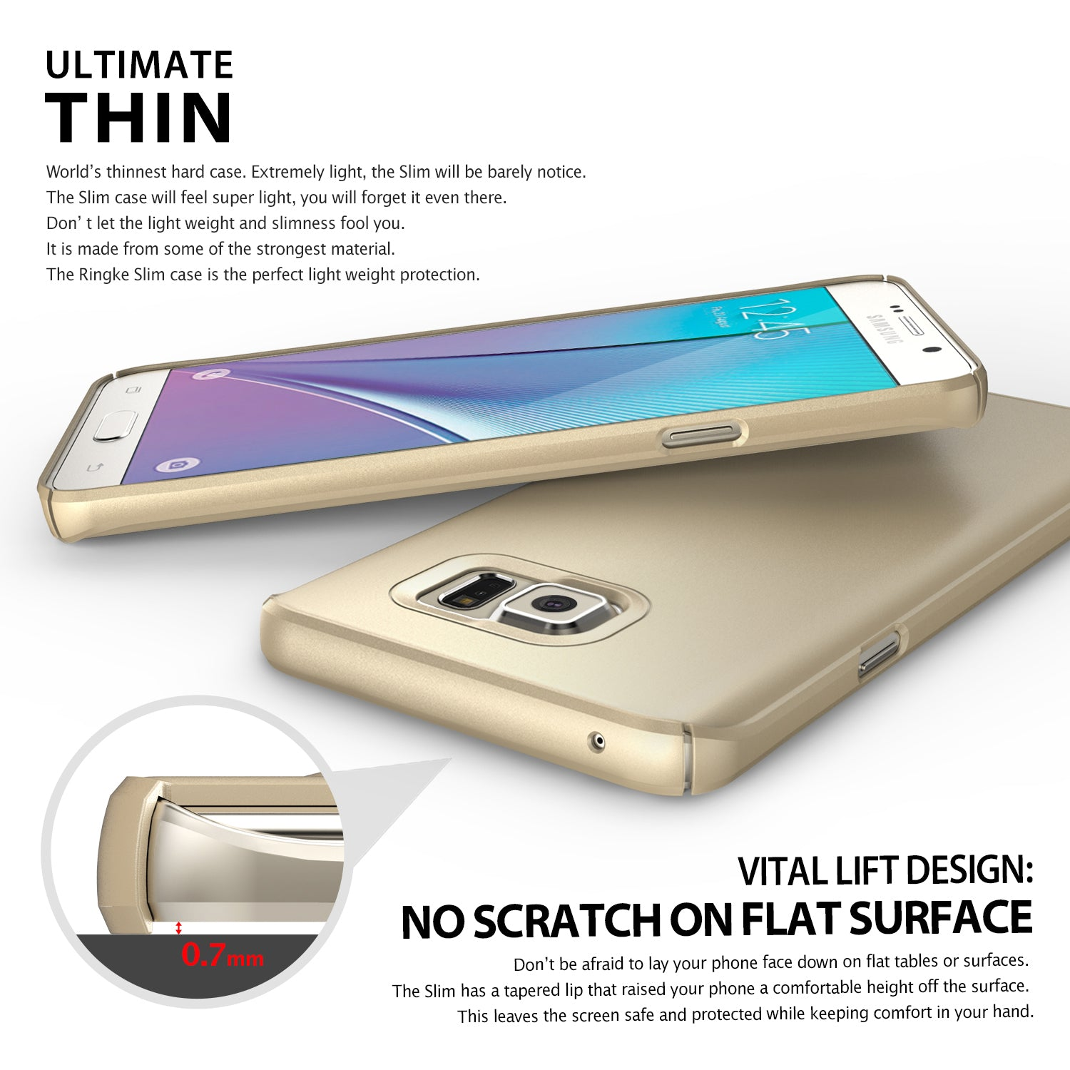 ultimate thin 0.7mm with no scratch on the screen on flat surface thanks to vital lift design
